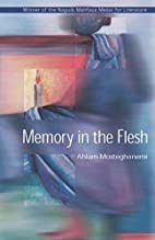 Memory in the Flesh by Ahlam Mosteghanemi