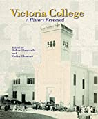 Victoria College: A History Revealed by…