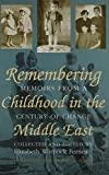 Fernea, Elizabeth Warnock: Remembering Childhood in the Middle East: Memoirs from a Century of Change