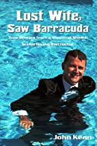 Lost Wife, Saw Barracuda - True Stories from…