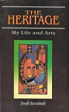 The Heritage: My Life and Arts (Monograph…