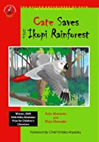 Cate Saves the Ikopi Rainforest (The Action…