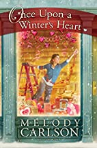 Once Upon a Winter's Heart by Melody Carlson