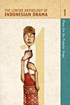 The Lontar Anthology of Indonesian Drama…