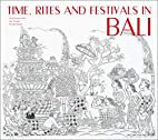 Time, Rites and Festivals in Bali by Jean…