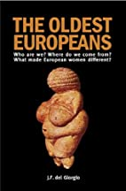 The Oldest Europeans: Who Are We? Where Do…