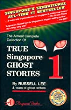 True Singapore Ghost Stories : Book 1 by…