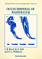 Ocean disposal of wastewater by Ian R. Wood