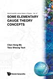 Chan, Hong-Mo: Some Elementary Gauge Theory Concepts (World Scientific Lecture Notes in Physics)