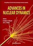 Bauer, Wolfgang: Advances in Nuclear Dynamics: Proceedings of the 9th Winter Workshop on Nuclear Dynamics Held at Key West, Florida, Usa, 30 January-6 February 1993