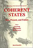 Feng, D.H.: Coherent States: Past, Present, and Future  Proceedings of the International Symposium Oak Ridge Nat&#39;L Lab 14-17 June 1993