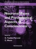 Taddei-Ferretti, C.: Neuronal Bases and Psychological Aspects of Consiousness: Proceedings of the International School of Biocybernetics Casamicciola, Napoli, Italy, 13-18 October 1997