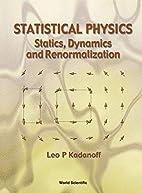 Statistical Physics: Statics, Dynamics and…