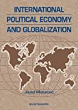 Maswood, S. Javed, Dr: International Political Economy and Glob