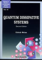 Quantum Dissipative Systems by Ulrich Weiss