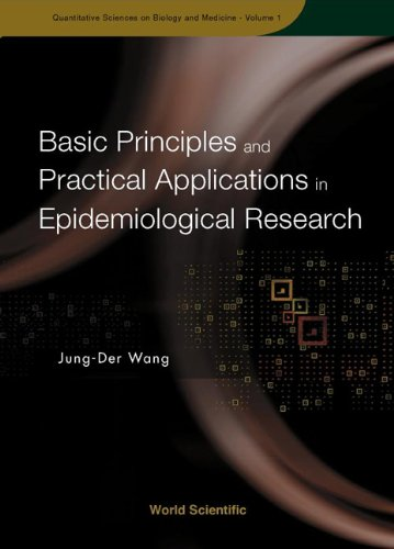 basic-principles-and-practical-applications-of-epidemiological-research-quantitative-sciences-on-biology-and-medicine