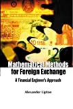 Lipton, Alexander: Mathematical Methods for Foreign Exchange: A Financial Engineers Approach