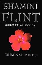Criminal Minds by Shamini Flint