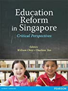 Education Reform in Singapore: Critical…