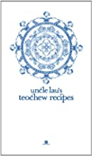 Uncle Lau's Teochew Recipes by Tan Lee…