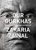 Our Gurkhas: Singapore Through Their Eyes by…