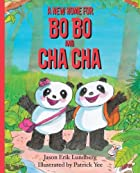 A New Home for Bo Bo and Cha Cha by Jason…