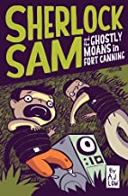 Sherlock Sam and the Ghostly Moans in Fort…