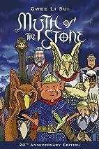 Myth of the Stone by Gwee Li Sui