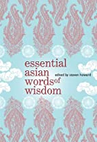 Essential Asian Word of Wisdom by Steven B…