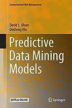 Predictive Data Mining Models by David L.…
