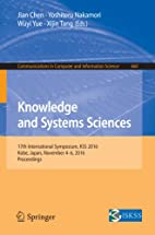 Knowledge and Systems Sciences: 17th…