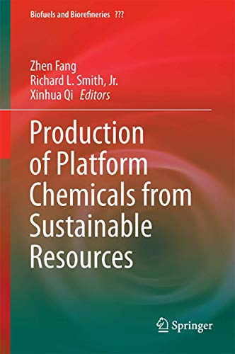 production-of-platform-chemicals-from-sustainable-resources-biofuels-and-biorefineries