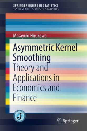 asymmetric-kernel-smoothing-theory-and-applications-in-economics-and-finance-springerbriefs-in-statistics