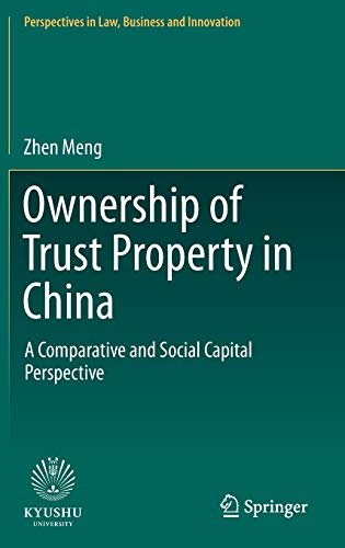 ownership-of-trust-property-in-china-a-comparative-and-social-capital-perspective-perspectives-in-law-business-and-innovation