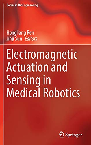 electromagnetic-actuation-and-sensing-in-medical-robotics-series-in-bioengineering