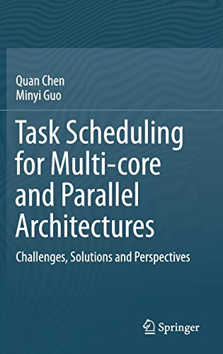 task-scheduling-for-multi-core-and-parallel-architectures-challenges-solutions-and-perspectives
