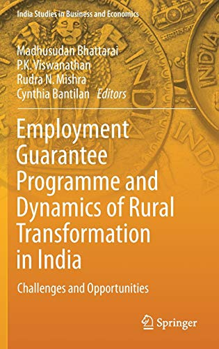 employment-guarantee-programme-and-dynamics-of-rural-transformation-in-india-challenges-and-opportunities-india-studies-in-business-and-economics