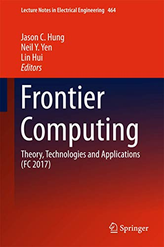 frontier-computing-theory-technologies-and-applications-fc-2017-lecture-notes-in-electrical-engineering