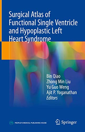 surgical-atlas-of-functional-single-ventricle-and-hypoplastic-left-heart-syndrome