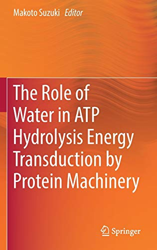 the-role-of-water-in-atp-hydrolysis-energy-transduction-by-protein-machinery