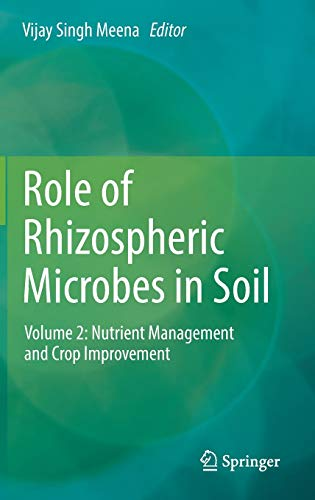 role-of-rhizospheric-microbes-in-soil-volume-2-nutrient-management-and-crop-improvement