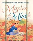 Minfong Ho: Maples in the Mist: Children's Poems From the Tang Dynasty