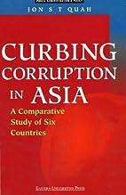 Curbing Corruption in Asian: A Comparative…