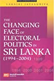 Jie, Lu: The Changing Face of Electoral Politics in Sri Lanka: 1994-2004