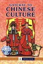 Gateway To Chinese Culture by Fu Chunjiang