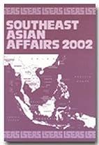 Southeast Asian Affairs 2002** by Daljit…