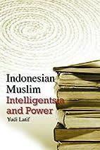 Indonesian Muslim Intelligentsia and Power…