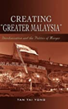 Creating Greater Malaysia: Decolonization…