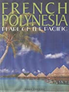 French Polynesia: Pearl of the Pacific by…