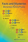 Veltman, M. G.: Facts and Mysteries in Elementary Particle Physics